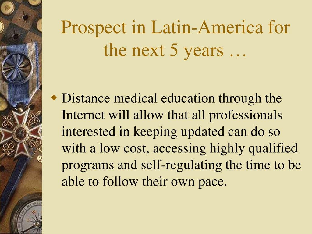 Prospect in Latin-America for the next 5 years …