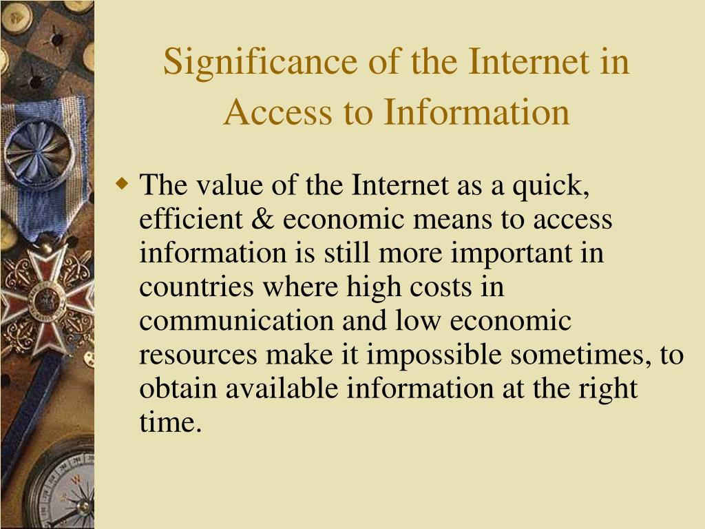 Significance of the Internet in  Access to Information