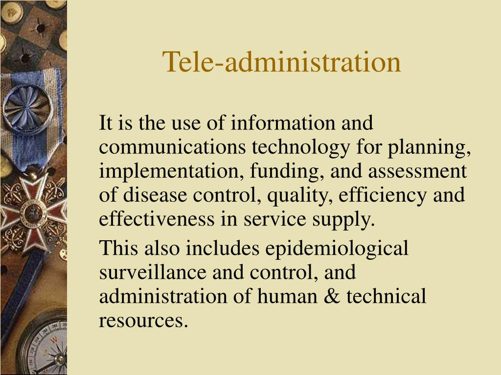 Tele-administration