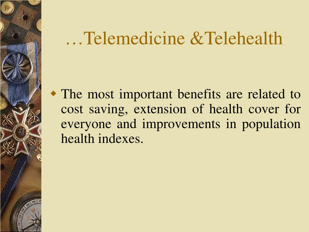 …Telemedicine &Telehealth