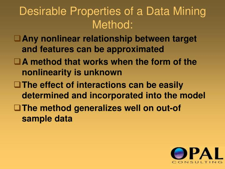 Desirable Properties of a Data Mining Method: