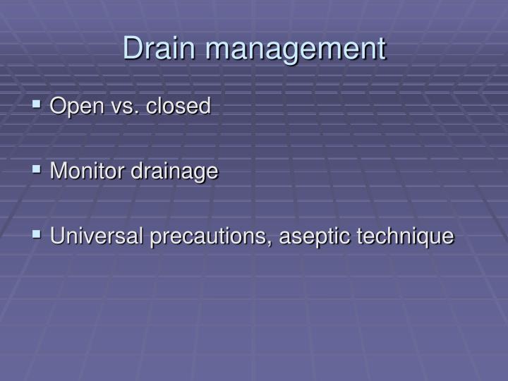 Drain management