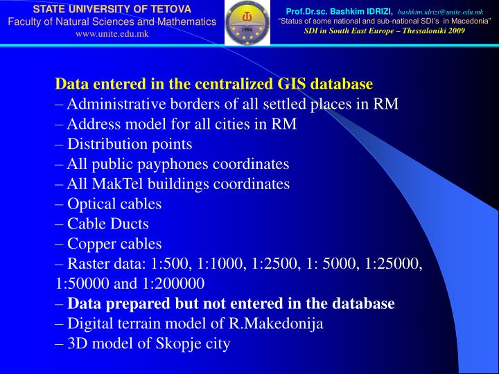 Data entered in the centralized GIS database