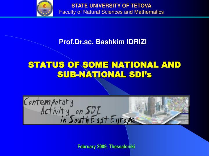 STATUS OF SOME NATIONAL AND SUB-NATIONAL SDI's