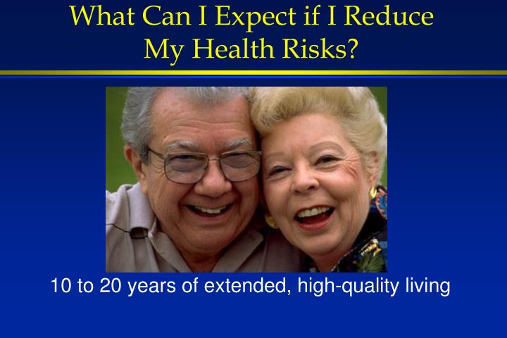 What Can I Expect if I Reduce My Health Risks?