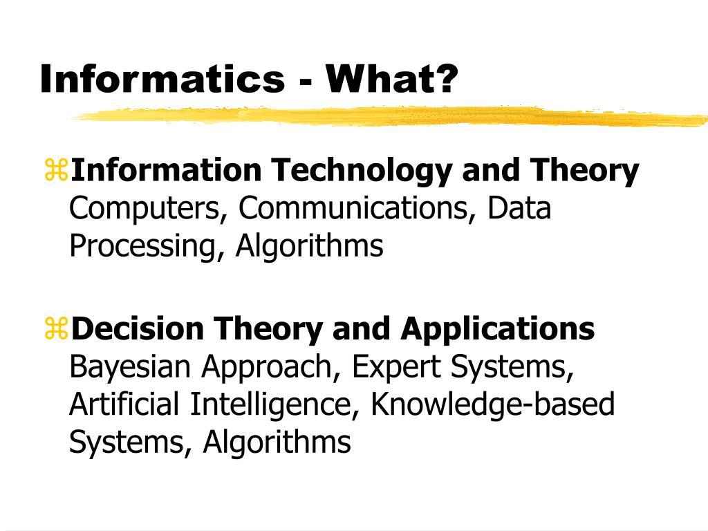 Informatics - What?