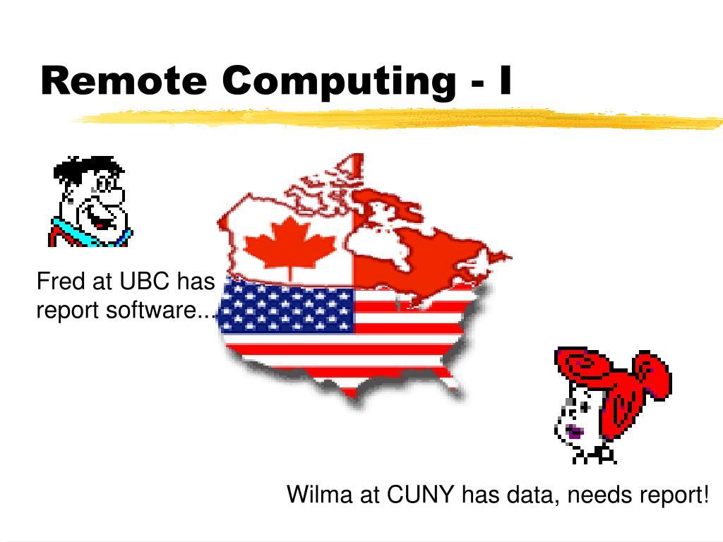 Remote Computing - I