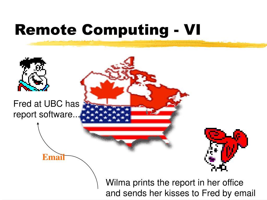 Remote Computing - VI
