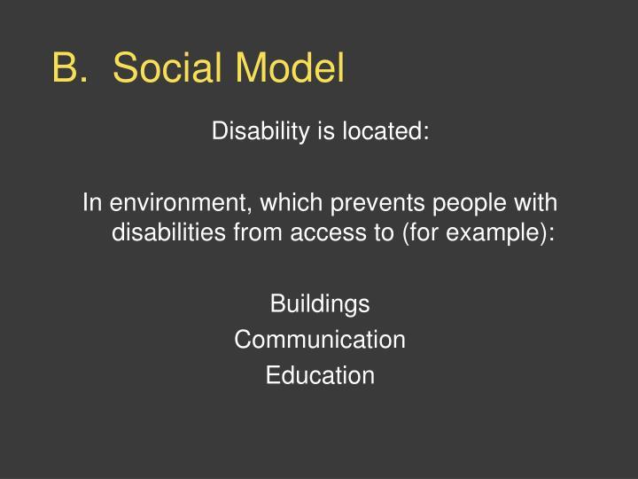 B.  Social Model