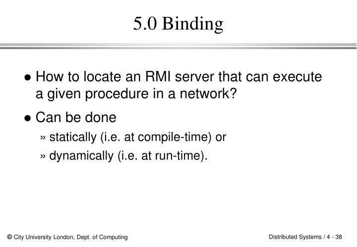 5.0 Binding