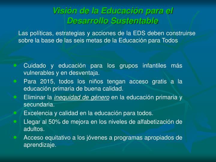Visin de la Educacin para el Desarrollo Sustentable