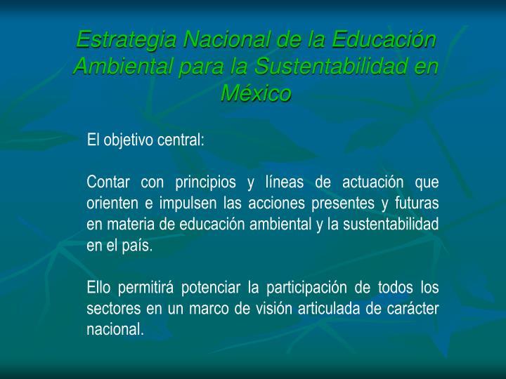 Estrategia Nacional de la Educacin Ambiental para la Sustentabilidad en Mxico