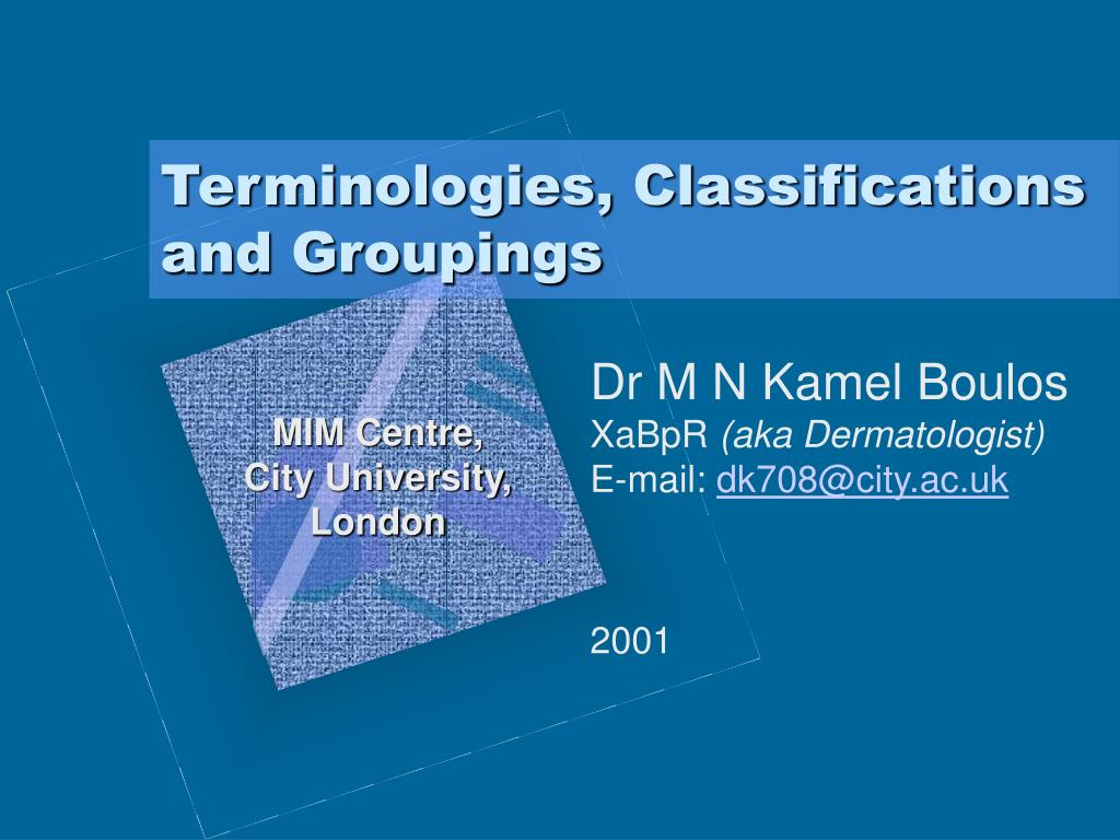 Terminologies, Classifications and Groupings