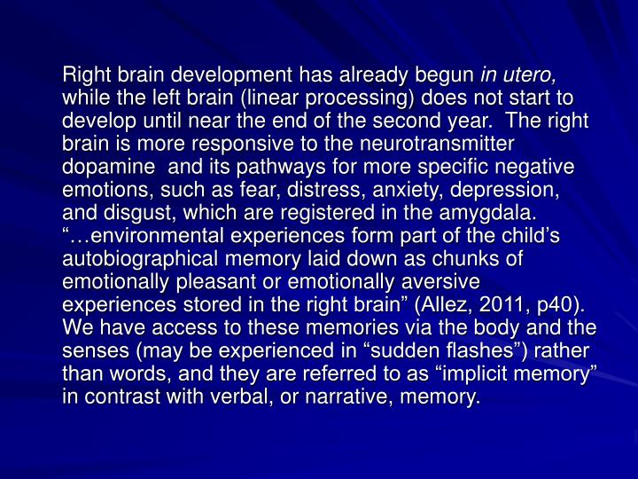 Right brain development has already begun