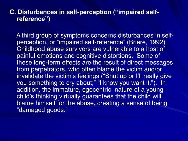 C. Disturbances in self-perception (impaired self-reference)