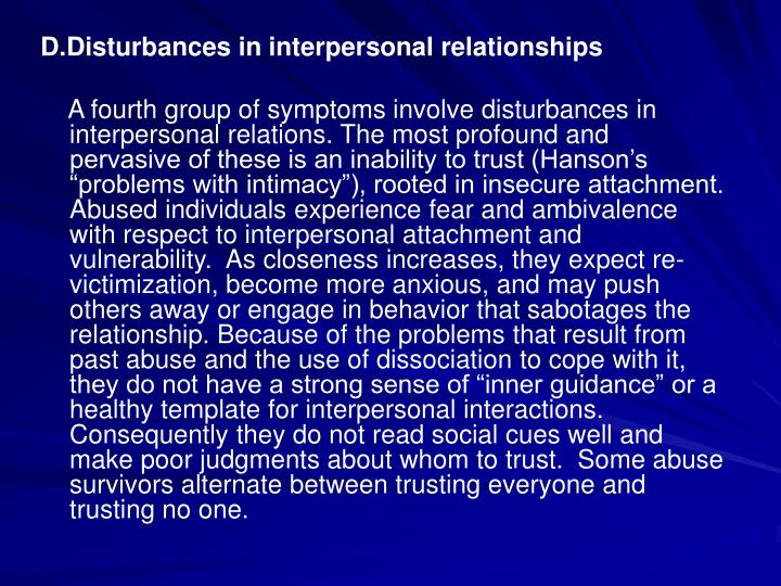D.Disturbances in interpersonal relationships