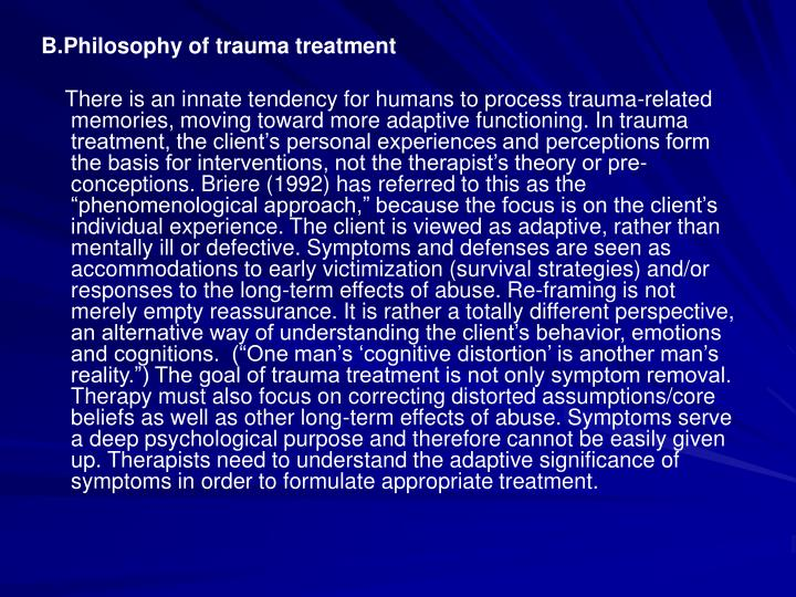 B.Philosophy of trauma treatment