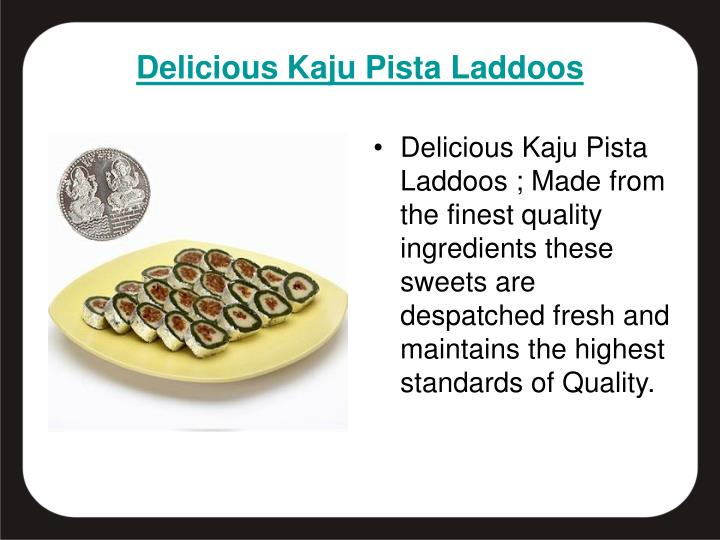 Delicious Kaju Pista Laddoos ; Made from the finest quality ingredients these sweets are despatched fresh and maintains the highest standards of Quality.