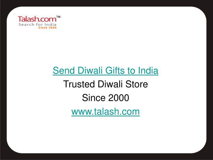 Send diwali gifts to india trusted diwali store since 2000 www talash com
