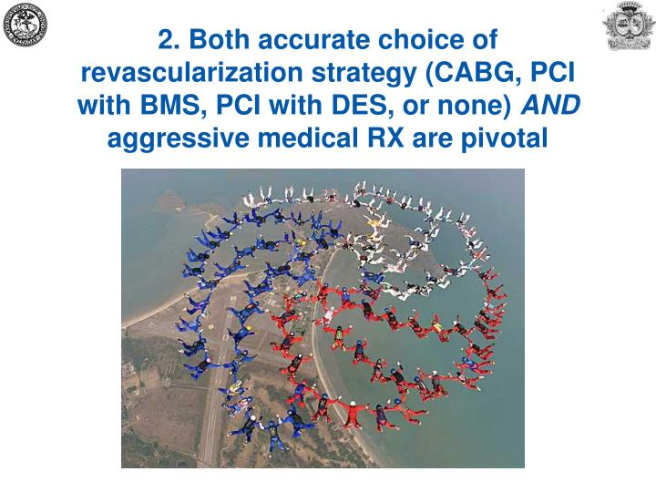2. Both accurate choice of revascularization strategy (CABG, PCI with BMS, PCI with DES, or none)