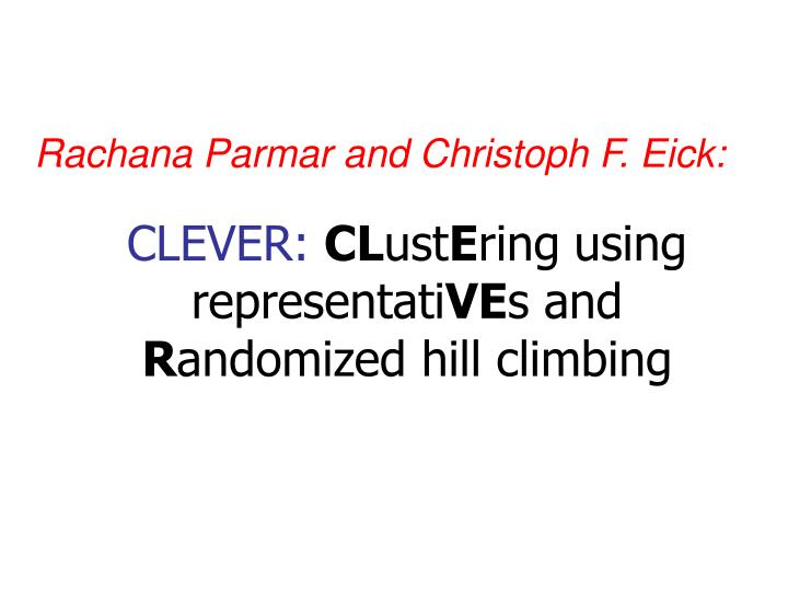 Clever cl ust e ring using representati ve s and r andomized hill climbing