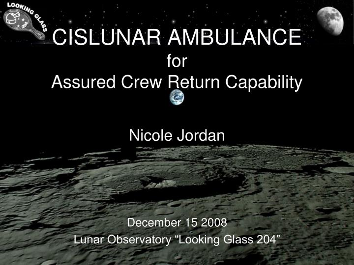 Cislunar ambulance for assured crew return capability
