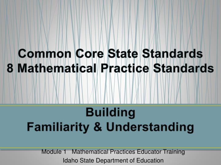 Common core state standards 8 mathematical practice standards building familiarity understanding