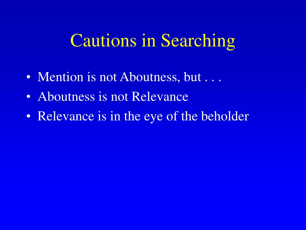 Cautions in Searching