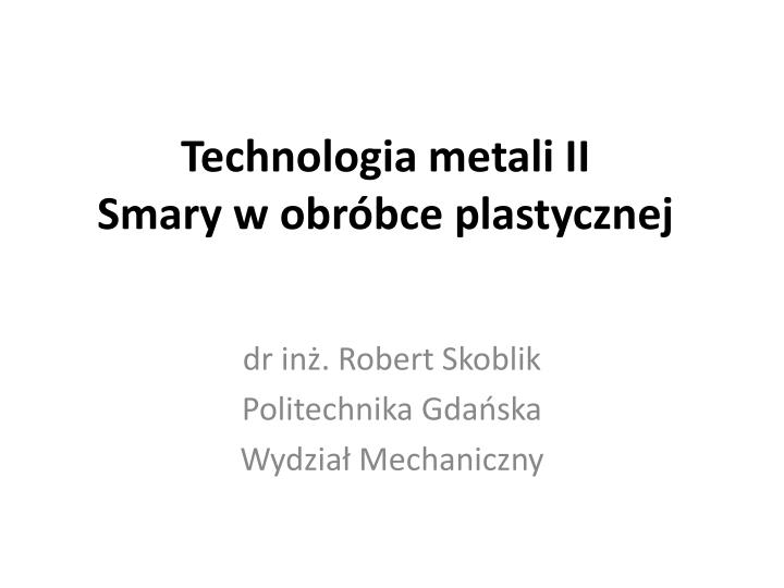 Technologia metali II