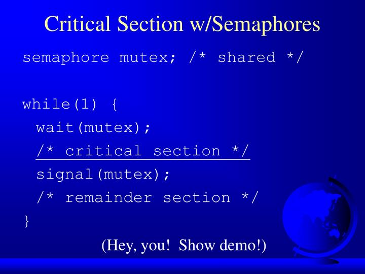 Critical Section w/Semaphores