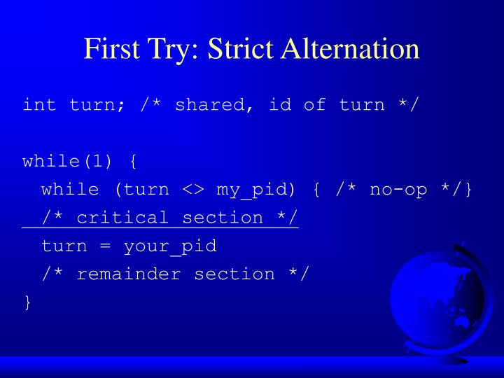 First Try: Strict Alternation