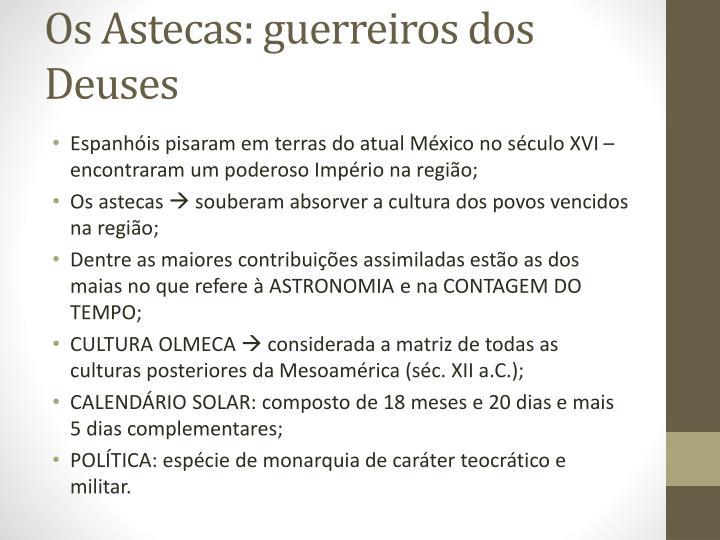 Os Astecas: guerreiros dos Deuses