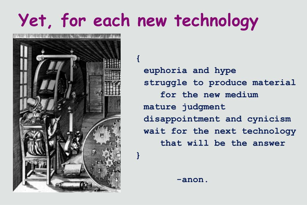 Yet, for each new technology
