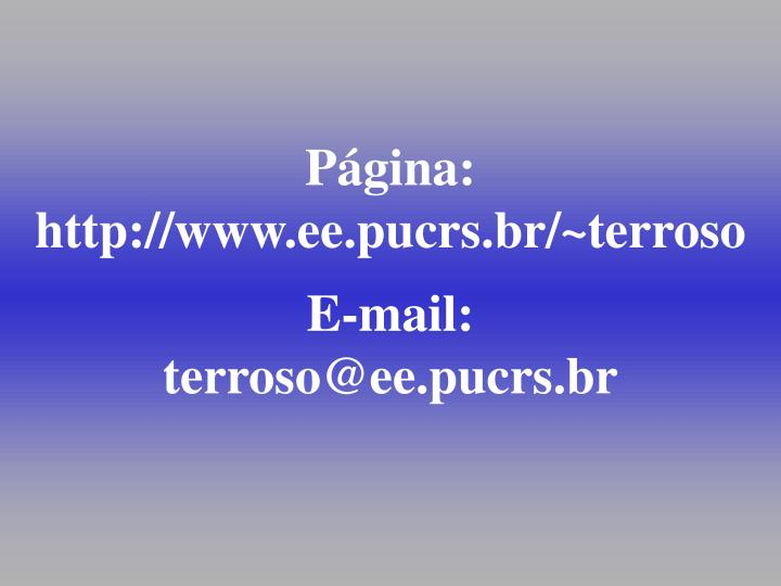 P gina http www ee pucrs br terroso e mail terroso@ee pucrs br