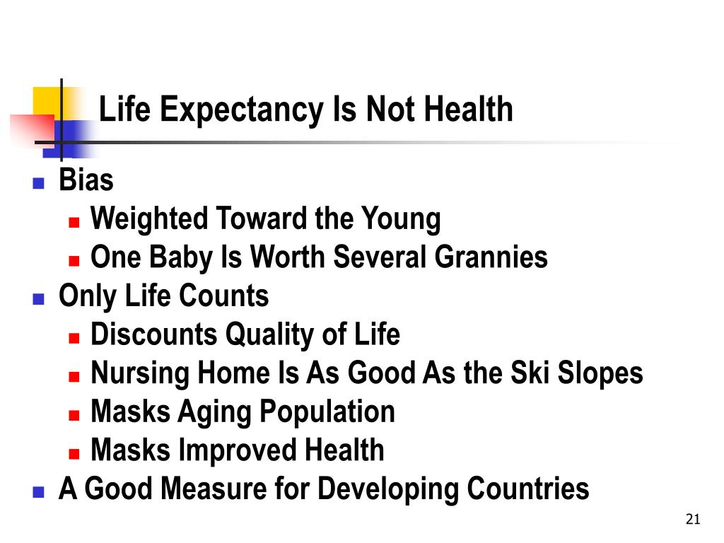 Life Expectancy Is Not Health