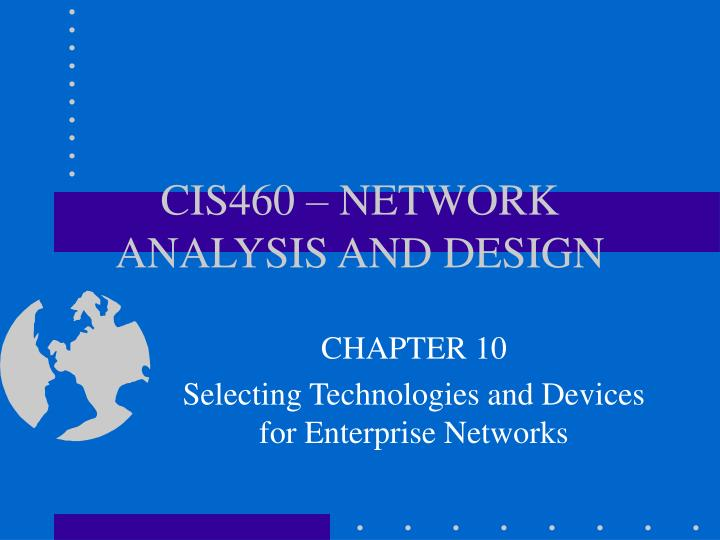 Cis460 network analysis and design