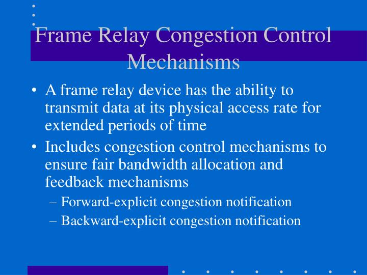 Frame Relay Congestion Control Mechanisms