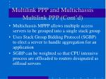 multilink ppp and multichassis multilink ppp cont d