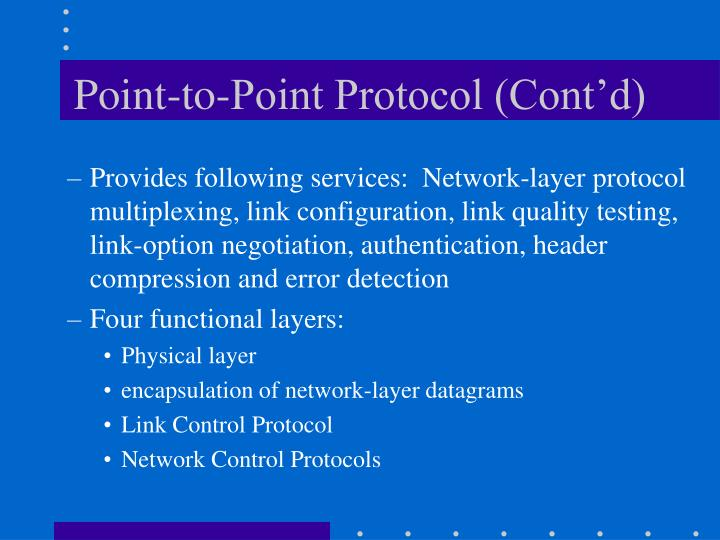 Point-to-Point Protocol (Cont'd)