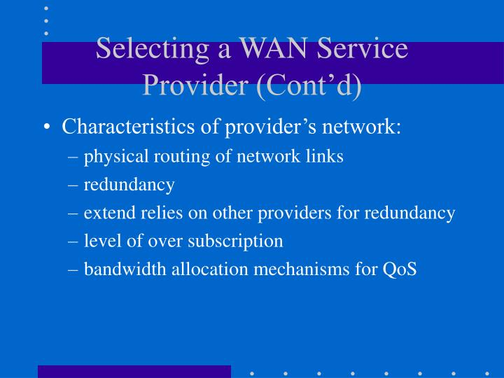 Selecting a WAN Service Provider (Cont'd)