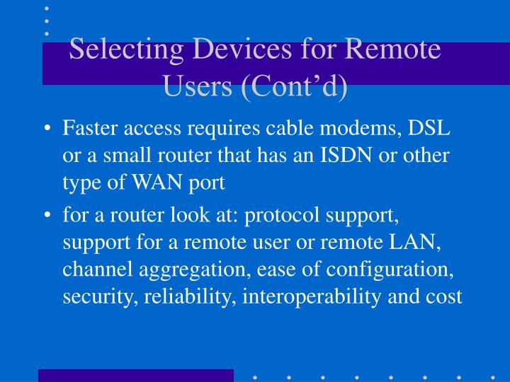 Selecting Devices for Remote Users (Cont'd)