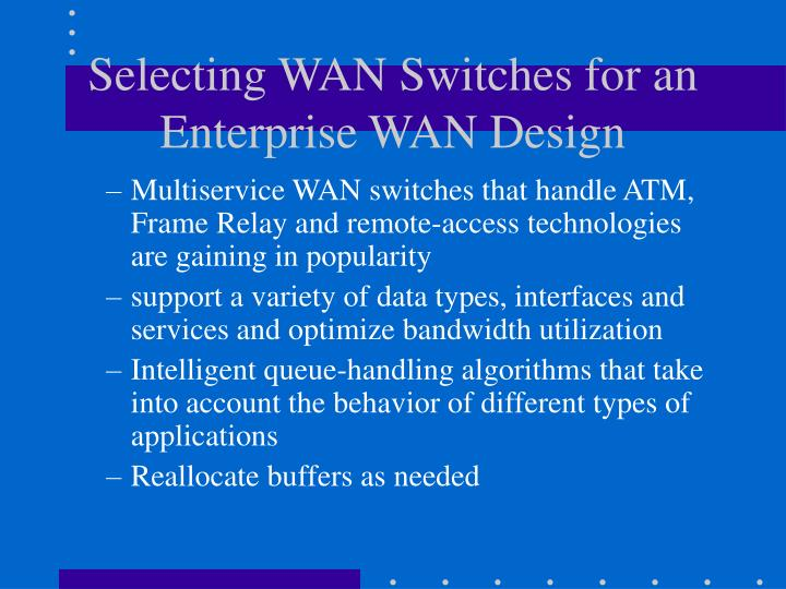 Selecting WAN Switches for an Enterprise WAN Design