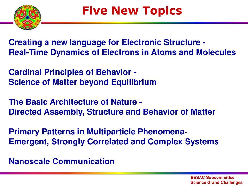 Five New Topics