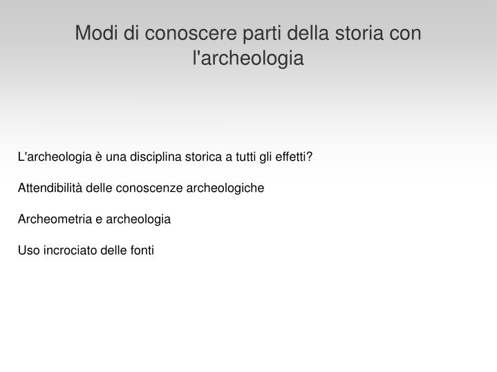 Modi di conoscere parti della storia con l'archeologia