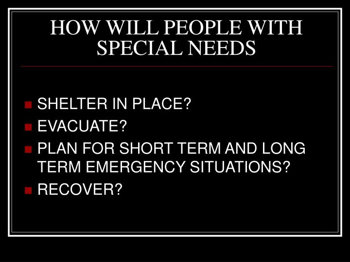 HOW WILL PEOPLE WITH SPECIAL NEEDS