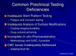 common preclinical testing deficiencies