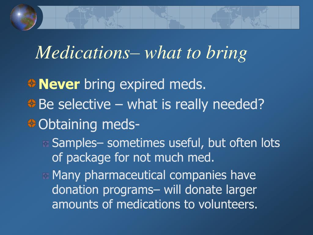 Medications– what to bring