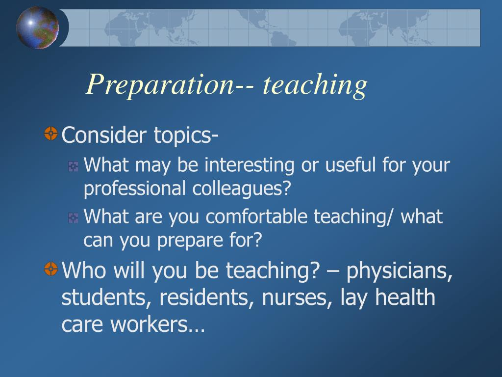 Preparation-- teaching