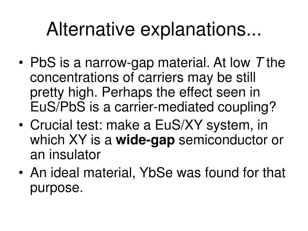 Alternative explanations...