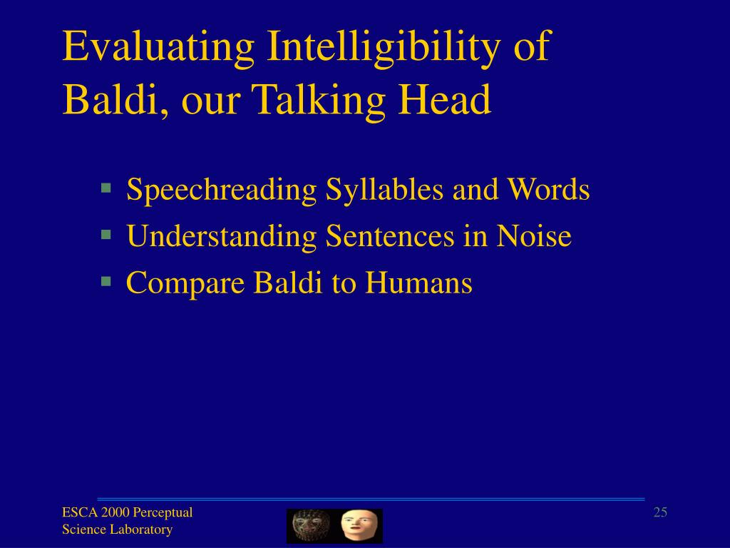 Evaluating Intelligibility of Baldi, our Talking Head